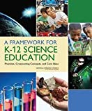 img - for A Framework for K-12 Science Education:: Practices, Crosscutting Concepts, and Core Ideas book / textbook / text book