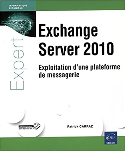 Livre Exchange Server 2010 - Exploitation d'une plateforme de messagerie pdf, epub ebook