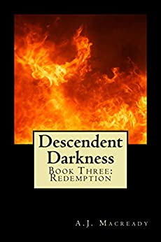 Descendent Darkness: Book Three: Redemption by [Macready, A.J.]