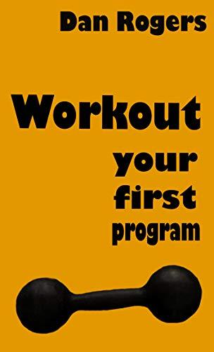 Amazon com: Workout: Your First Program: Training Program