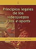 Principios legales de los videojuegos y de los e-sports (Ciencia y técnica)