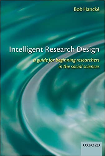 Intelligent Research Design: A Guide for Beginning Researchers in the Social Sciences
