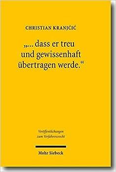 Book Dass Er Treu Und Gewissenhaft Ubertragen Werde: Zum Dolmetschen Im Strafverfahren (Veroffentlichungen Zum Verfahrensrecht) (German Edition) by Christian Kranjcic (2010-12-31)