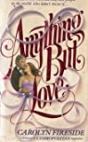 Anything but Love, Carolyn Fireside, 0425057100