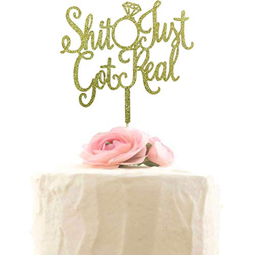 Shit Just Got Real Cake Topper - Engagement Cake Toppers, Funny Wedding Party Decoration, Bridal Shower Party Decor - Gold Glitter