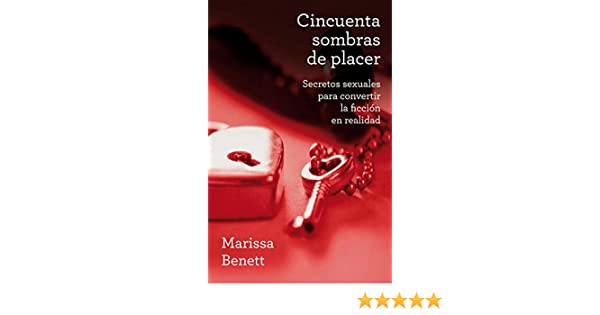 Cincuenta Sombras De Placer (Spanish Edition): Marisa Bennett: 9788425349355: Amazon.com: Books