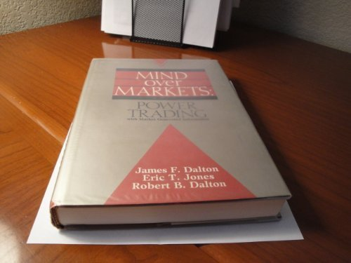 Mind Over Markets: Power Trading with Market Generated Information by Probus Publishing Co.