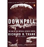 [ Downfall: The End of the Imperial Japanese Empire By Frank, Richard B. ( Author ) Paperback 2001 ]