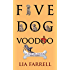 Five Dog Voodoo (A Mae December Mystery Book 5)