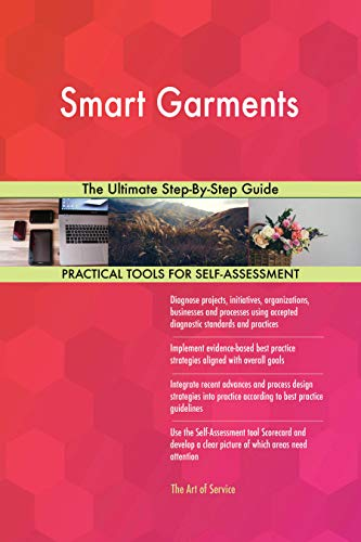 (Smart Garments The Ultimate Step-By-Step Guide )