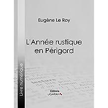 L'Année rustique en Périgord (French Edition)
