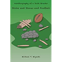 Sticks and Stones and Football (Autobiography of a Sixth Grader Book 4)