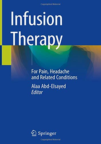 Infusion Therapy: For Pain, Headache and Related Conditions
