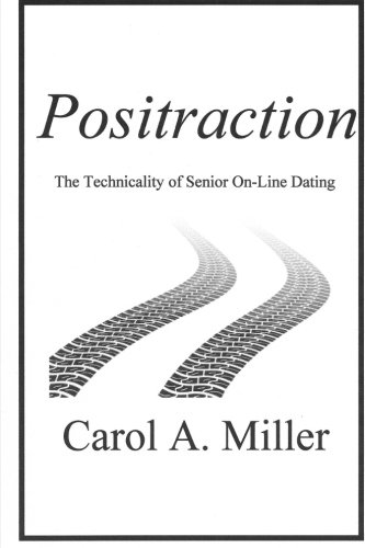 Positraction: The Technicality of Senior On-Line Dating