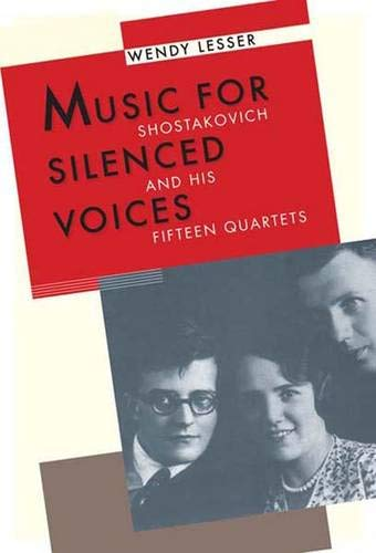 Music for Silenced Voices: Shostakovich and His Fifteen Quartets ebook