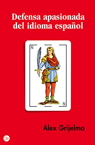 Defensa Apasionada Del Idioma Espanol/ a Passionate Defense of the Spanish Language (Spanish Edition) by Brand: Punto de Lectura