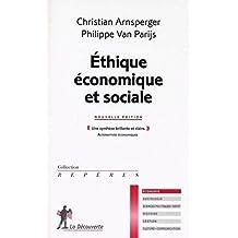 Ethique economique et sociale [nouvelle edition]: Written by Christian Arnsperger, 2007 Edition, (Nouv. ed) Publisher: Decouverte (La) * [Mass Market Paperback]