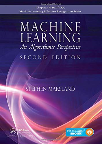 Machine Learning: An Algorithmic Perspective, Second Edition (Chapman & Hall/Crc Machine Learning & Pattern Recognition) (Stephen Marsland Machine Learning An Algorithmic Perspective)