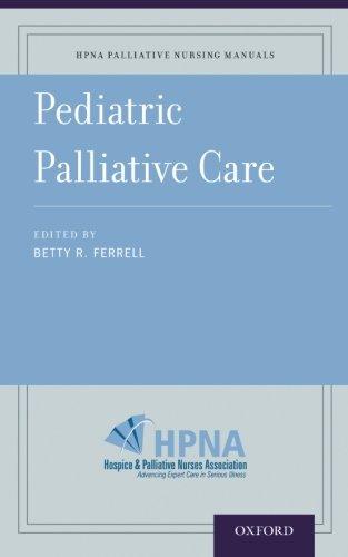 Pediatric Palliative Care (HPNA Palliative Nursing Manuals)