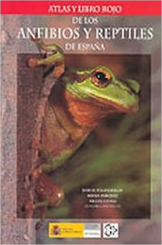 Atlas y libro Rojo de anfibios y reptiles de España: Amazon.es: Pleguezuelos, Juan: Libros
