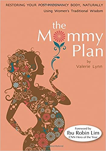 67e406acf3f57 The Mommy Plan, Restoring Your Post-Pregnancy Body Naturally, Using Women's  Traditional Wisdom 1st Edition