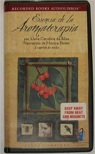 Esencia de la Aromaterapia: Dona Carolina da Silva, Monica Steuer: 9780788799723: Amazon.com: Books