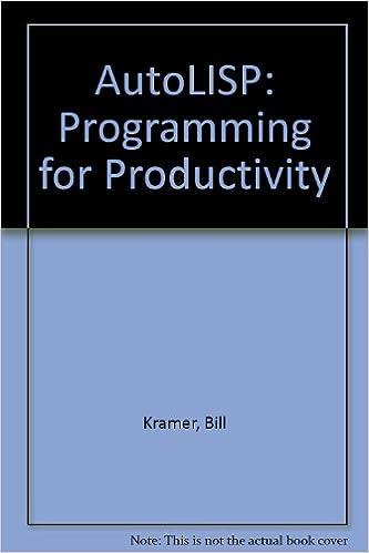 AutoLISP: Programming for Productivity: Bill Kramer