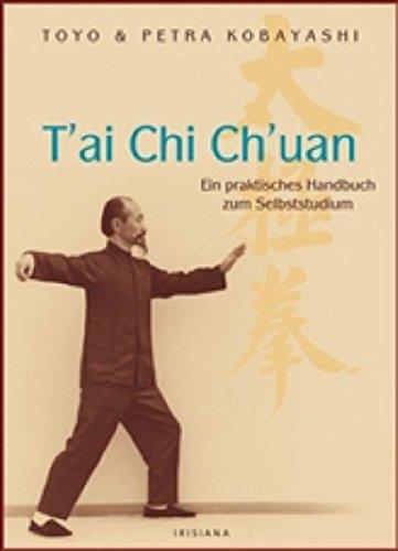 T'ai Chi Ch'uan Ein praktisches Handbuch zum Selbststudium
