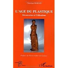Âge du plastique: découvertes et utilisations