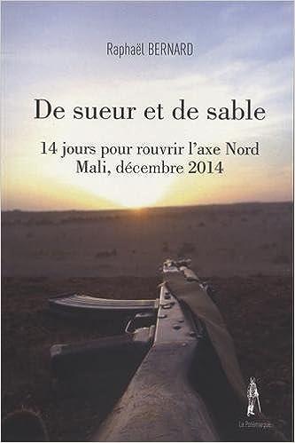 De sueur et de sable : 14 jours pour rouvrir l'axe Nord Mali, décembre 2014 pdf