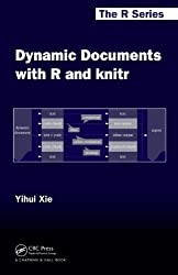 Dynamic Documents with R and Knitr (Chapman & Hall/CRC: The R Series)