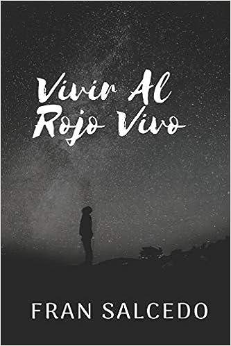 Vivir Al Rojo Vivo por Fran Salcedo epub