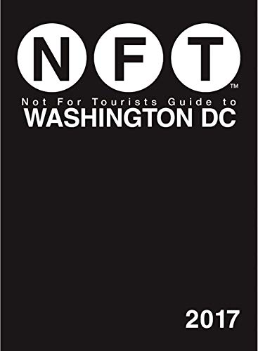 Not For Tourists Guide to Washington DC 2017 (Not for Tourists Guide to Washington, ()