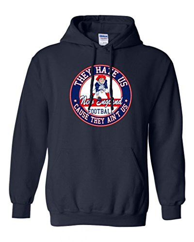 They Hate Us Cause They Ain't Us New England Football Parody DT Sweatshirt Hoodie (X Large, Navy Blue)