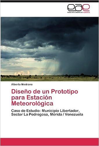 Diseño de un Prototipo para Estación Meteorológica: Caso de Estudio: Municipio Libertador, Sector La Pedregosa, Mérida / Venezuela