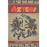 Aztecs, Inga Clendinnen, 0521400937