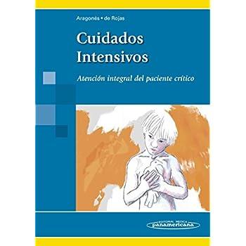 Cuidados Intensivos: Atención Integral del Paciente Crítico [Sep 07, 2015] Aragonés Manzanares, Rocío