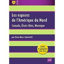 Les espaces de l'Amérique du Nord: Canada, États-Unis, Mexique (Major)