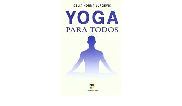 Yoga para todos: Amazon.es: Delia Norma Jurgovic: Libros