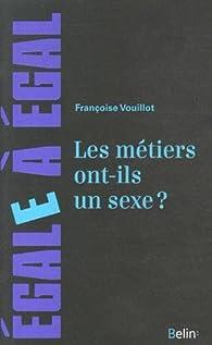 Les metiers ont-ils un sexe ? par Françoise Vouillot