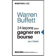 Warren Buffett: 24 leçons pour gagner en bourse par J. Pardoe (Masterclass) (Master Class t. 3) (French Edition)