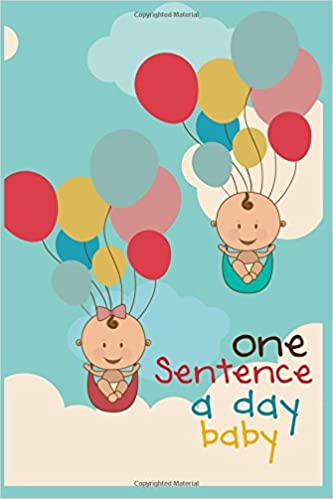 One Sentence A Day Baby: First  5 Years Of Memories, Blank Date No Month, 6 x 9, 365 Lined Pages