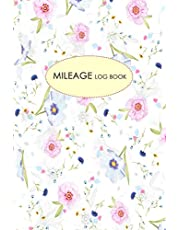 Mileage Log Book: Gas & Mileage Log Book: Keep Track of Your Car or Vehicle Mileage & Gas Expense for Business and Tax Savings