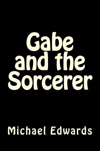 Read Online Gabe and the Sorcerer pdf