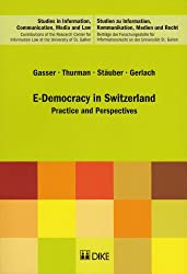 E-Democracy in Switzerland: Practice and Perspectives (Dike Law Books)