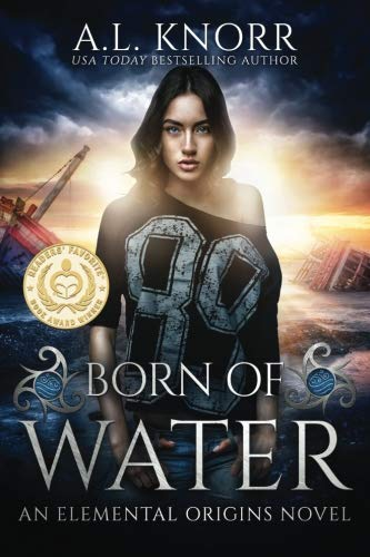 Born of Water: An Elemental Origins Novel (The Elemental Origins Series) (Volume 1)