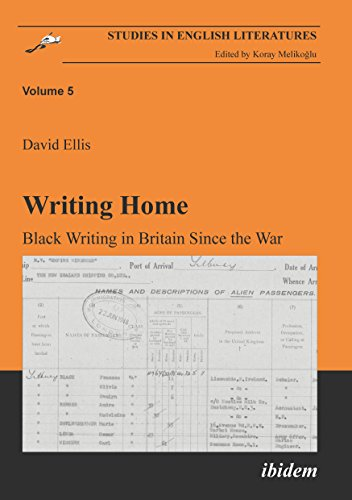 Writing Home: Black Writing in Britain Since the War (Studies in English Literatures) (Volume 5)