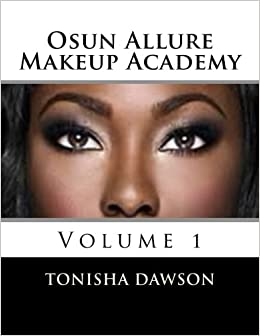 Osun Allure Makeup Academy (Volume 1): Tonisha L  Dawson