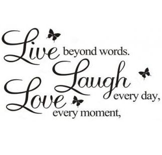 Masione Live Every Moment Laugh Every Day Love Beyond Words