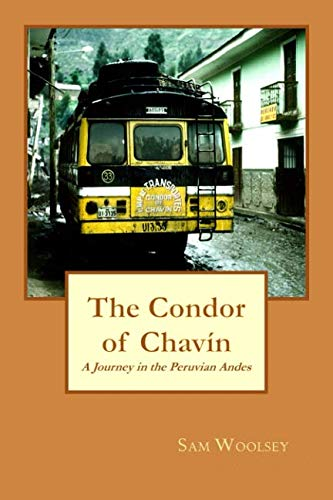 The Condor of Chavin: A Journey in the Andes of Peru